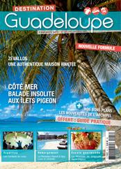 Au sommaire du Destination Guadeloupe 47