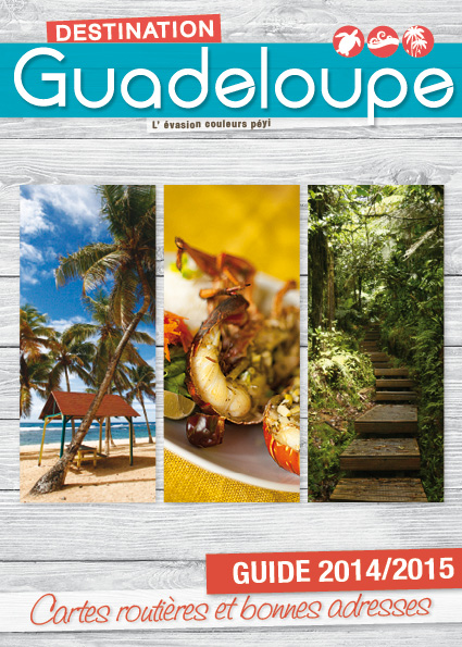 Guide Destination Guadeloupe 2014/2015