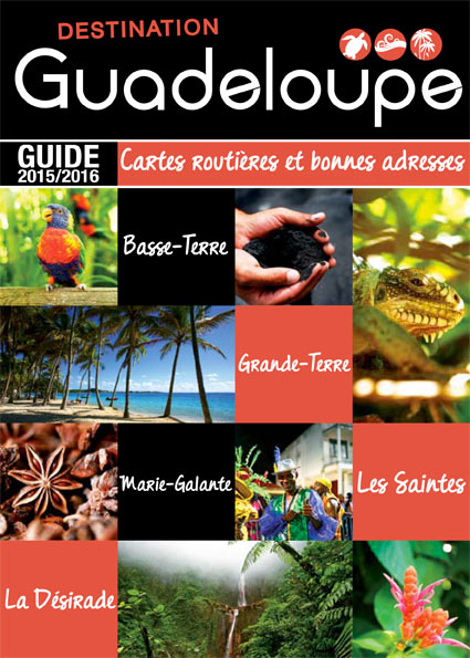 Destination Guadeloupe le guide 2015-2016